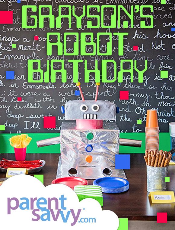 Grayson's Robot Birthday | ParentSavvy