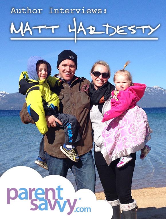 Author Interviews Matt Hardesty Parentsavvy