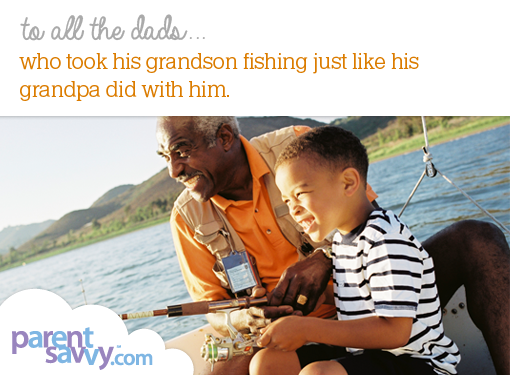 To all the dads... who took his grandson fishing just like his grandpa did with him...