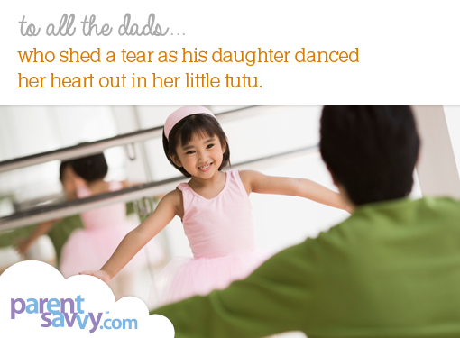 To all the dads... who shed a tear as his daughter danced in her heart out in her little tutu...