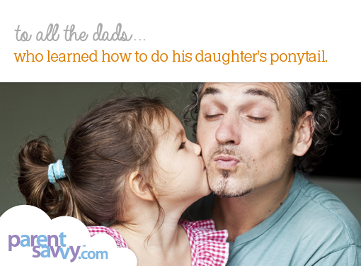 To all the dads... who learned how to do his daughter's ponytail...