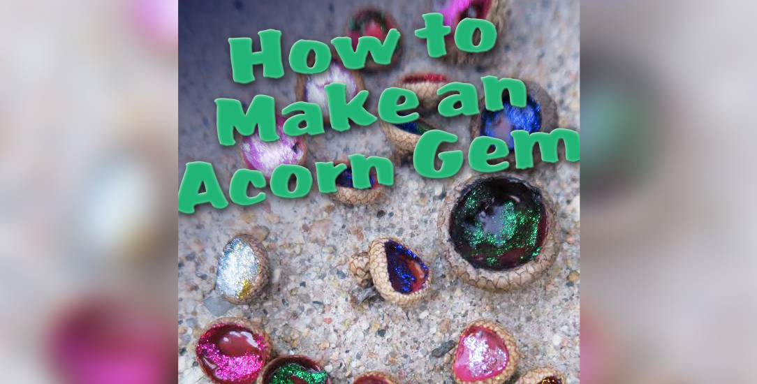 How to Make an Acorn Gem