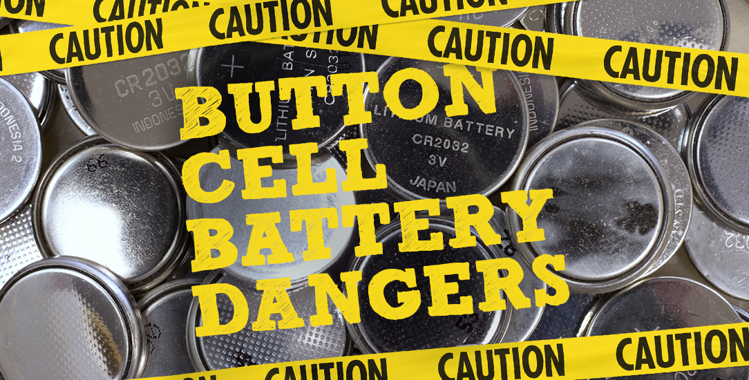 Button Cell Battery Dangers
