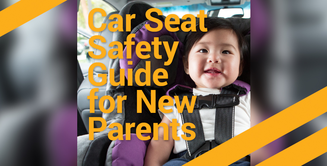 Car Seat Safety Guide for New Parents