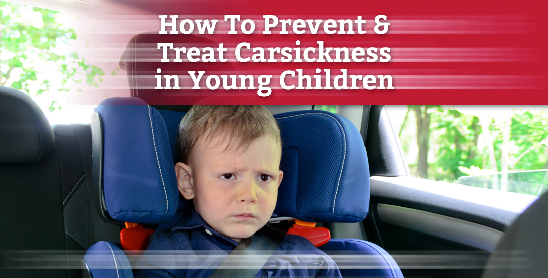 How To Prevent & Treat Carsickness in Young Children