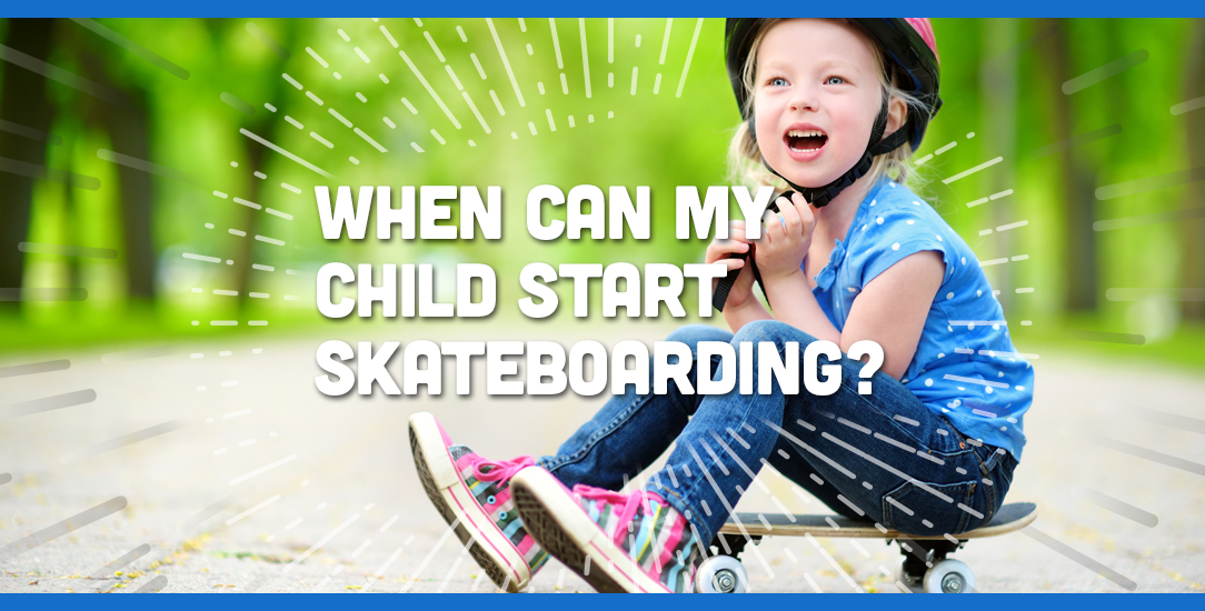 When Can My Child Start Skateboarding?