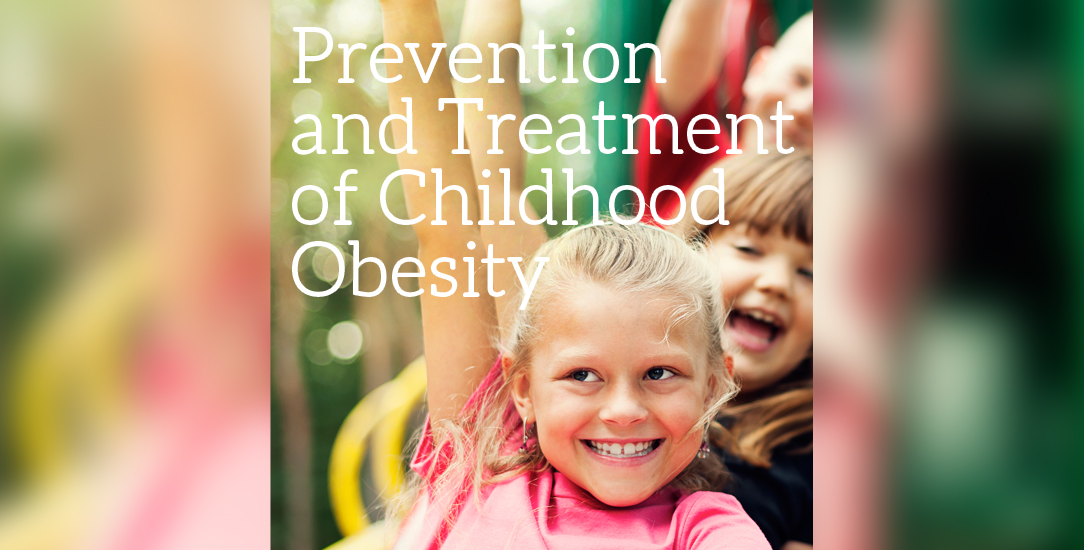 Prevention and Treatment of Childhood Obesity