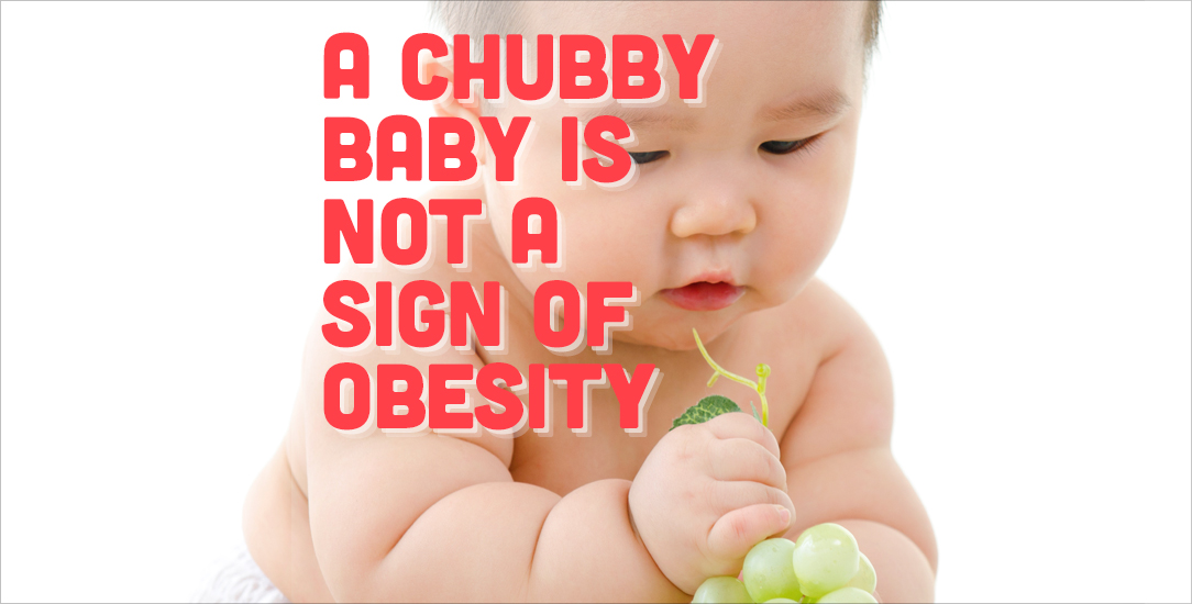A Chubby Baby Is Not A Sign Of Obesity