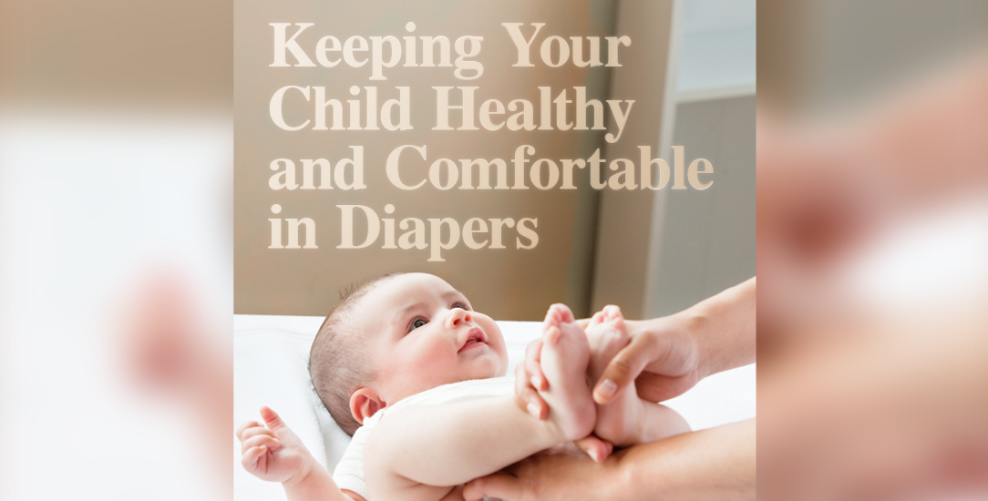 Keeping Your Child Healthy and Comfortable in Diapers