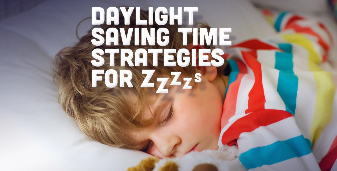 Daylight Saving Time Strategies for ZZZs