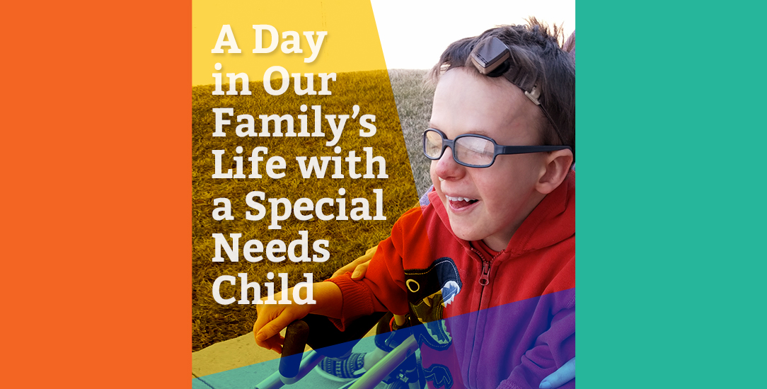 A Day in Our Family's Life with a Special Needs Child