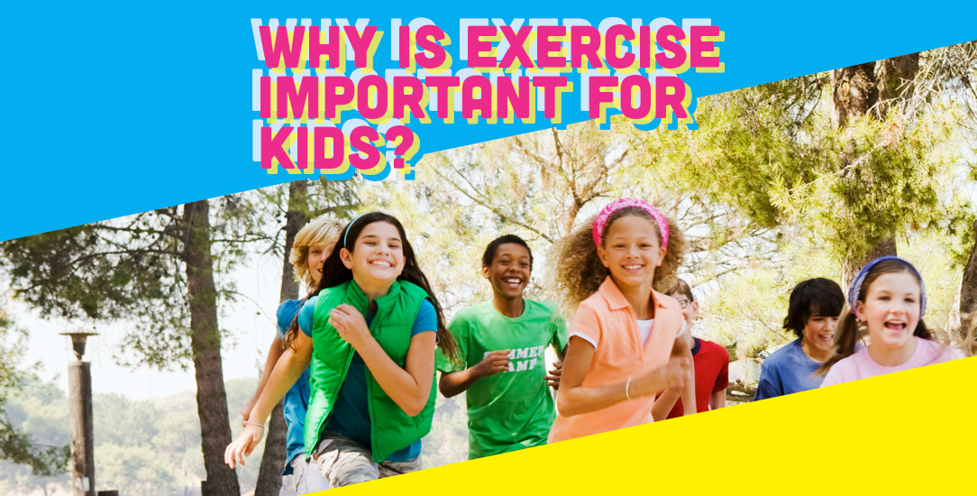 Why is Exercise Important for Kids?