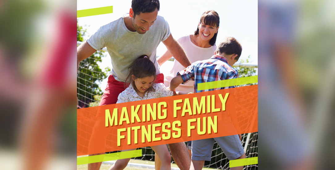 Making Family Fitness Fun