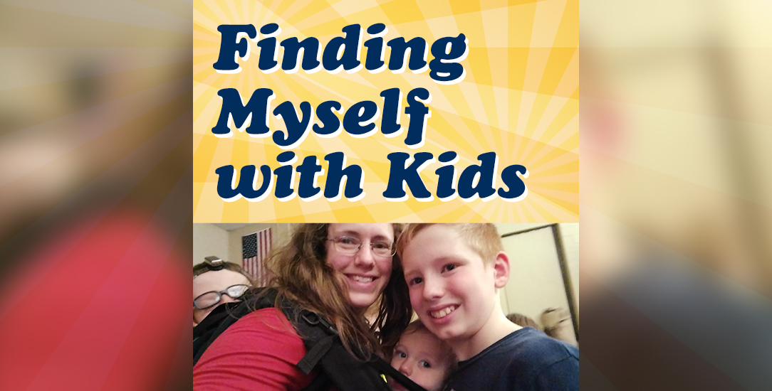 Finding Myself with Kids