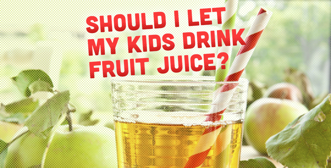 Should I Let my Kids Drink Fruit Juice?