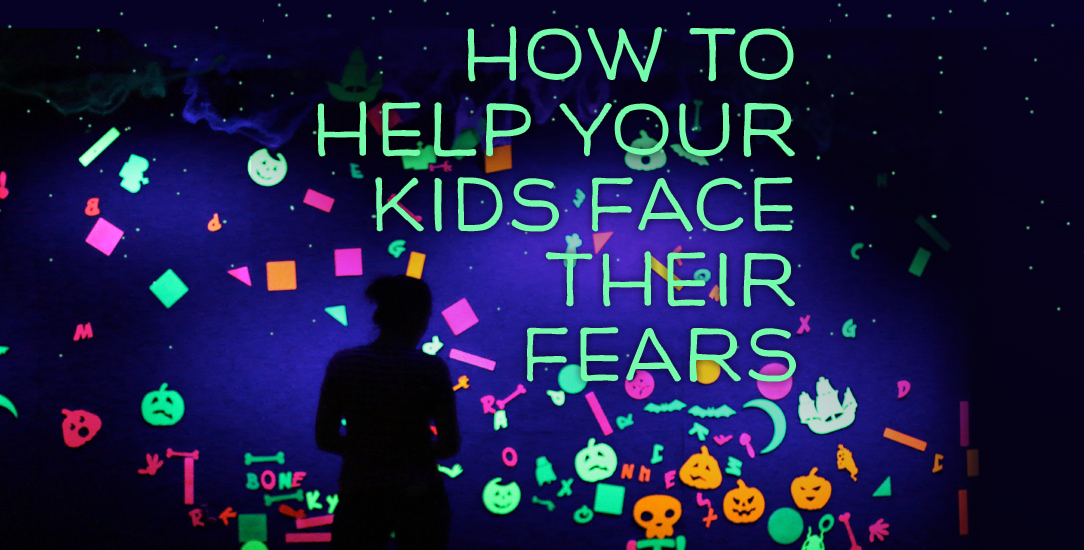 How to Help Your Kids Face Their Fears