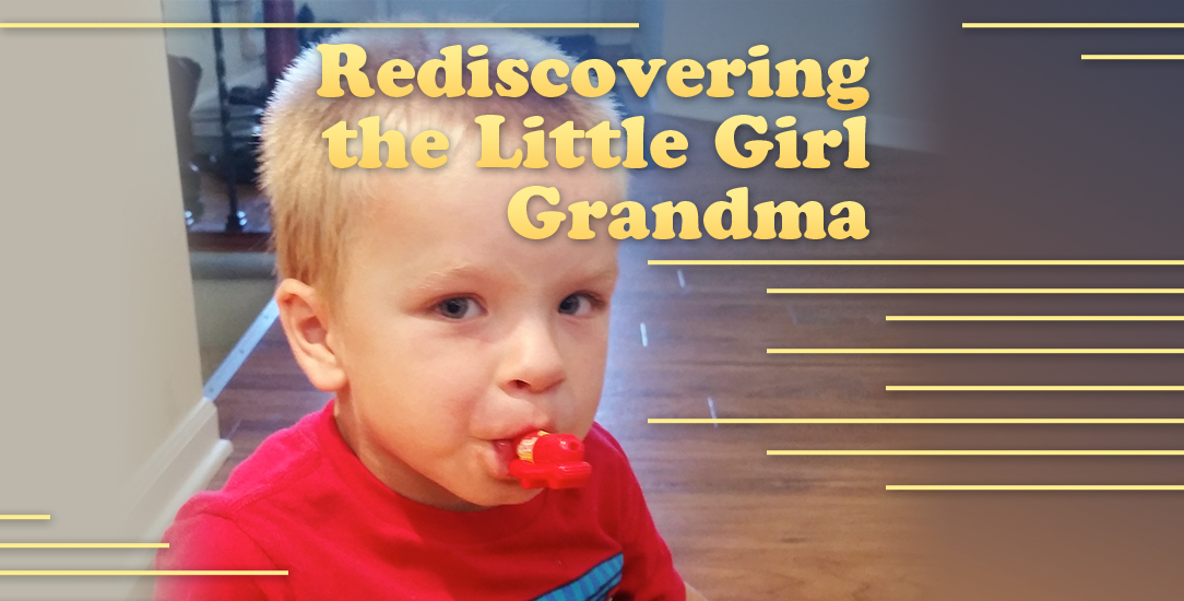 Rediscovering the Little Girl Grandma