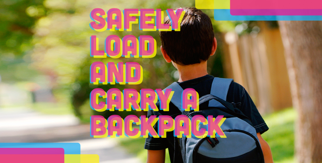 Safely Load and Carry a Backpack