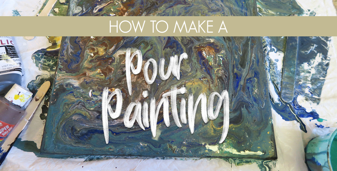 How to Make a Pour Painting