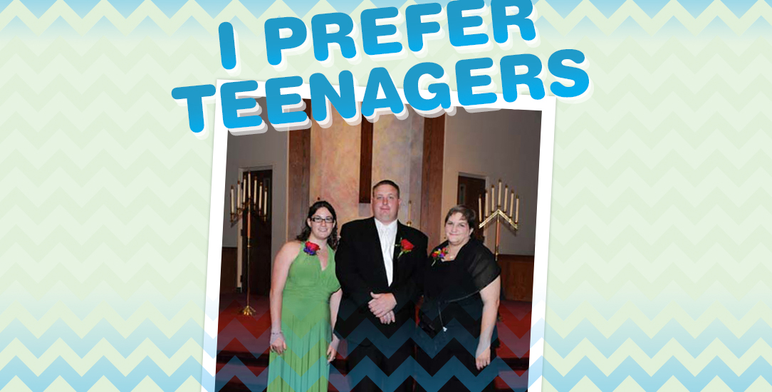I prefer teenagers