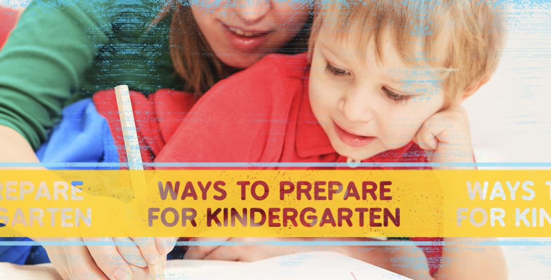 Ways to Prepare Your Child for Kindergarten