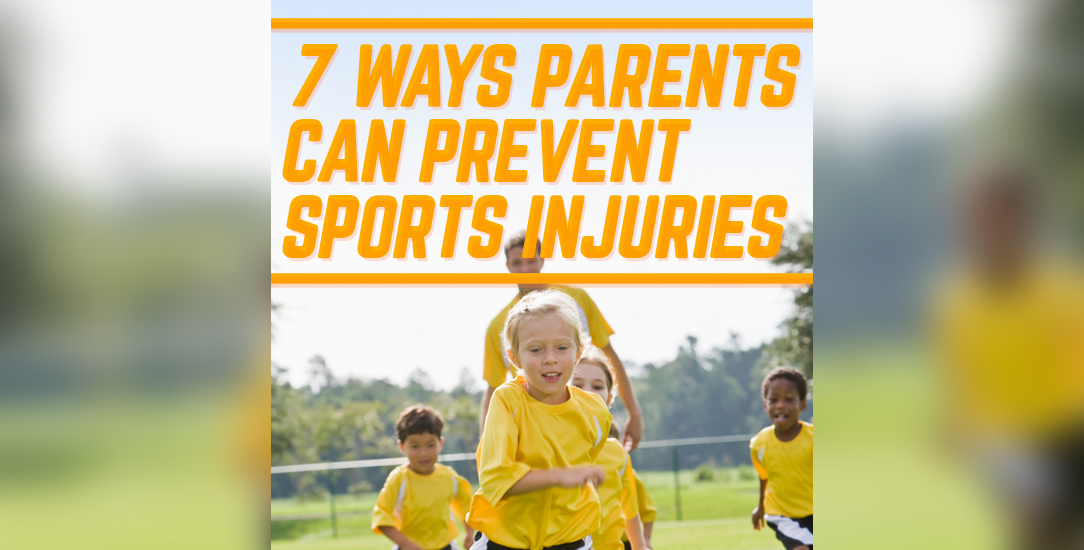 7 Ways Parents Can Prevent Sports Injuries