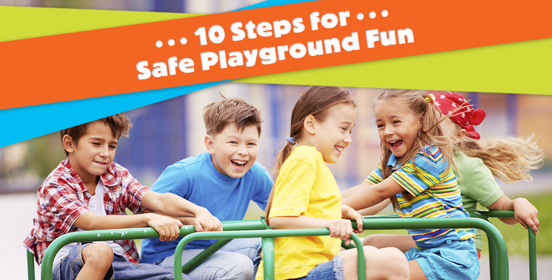 10 Steps for Safe Playground Fun