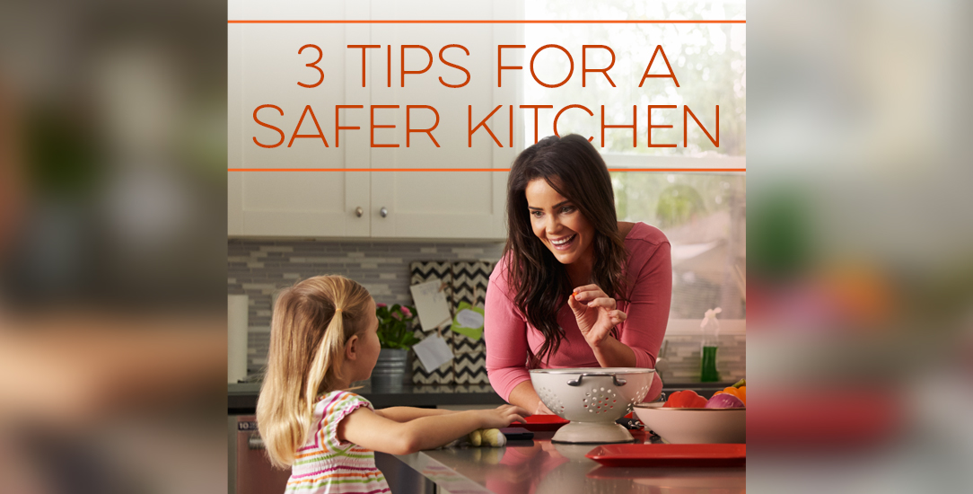 3 Tips for a Safer Kitchen