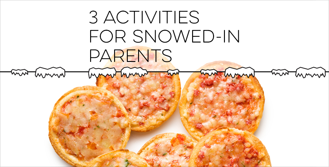 3 Activities For Snowed-in Parents