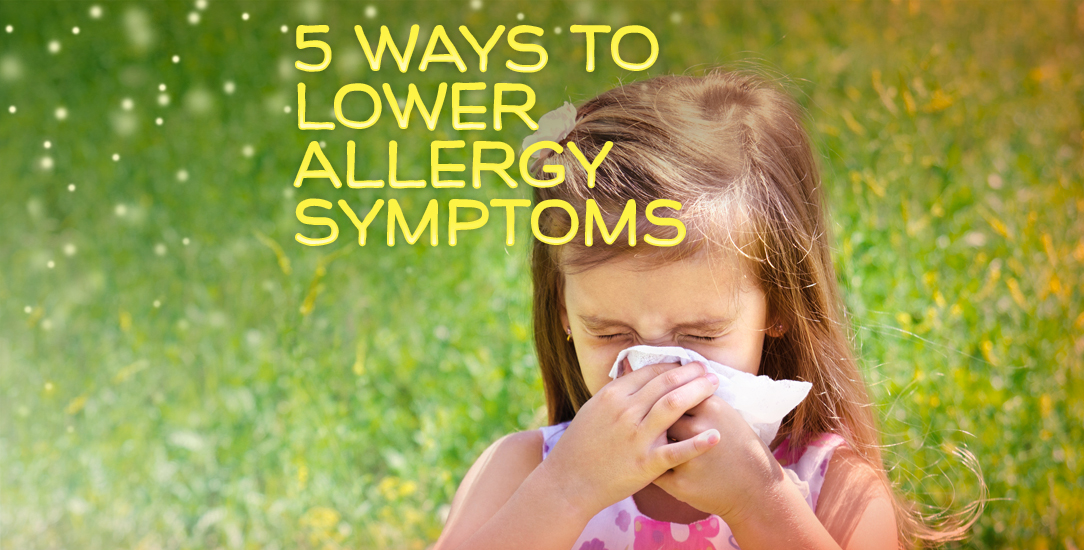 5 Ways to Lower Allergy Symptoms