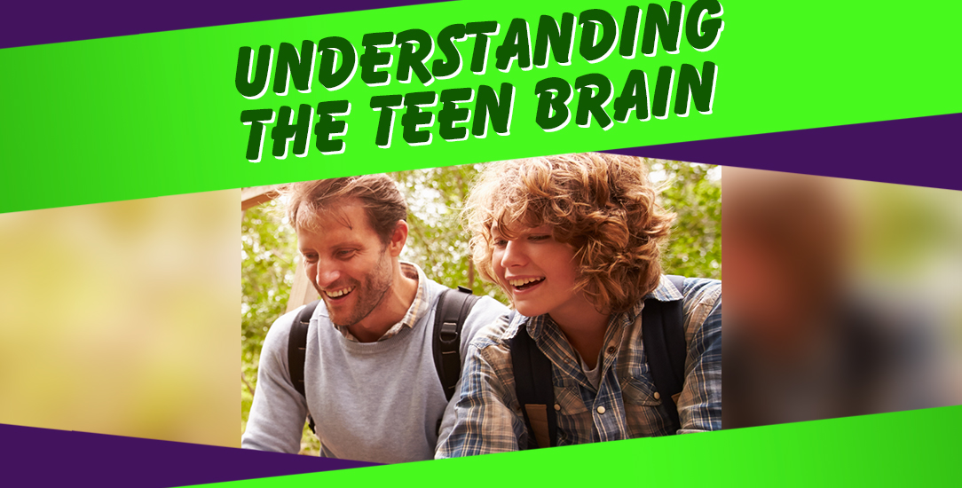 Understanding the Teen Brain