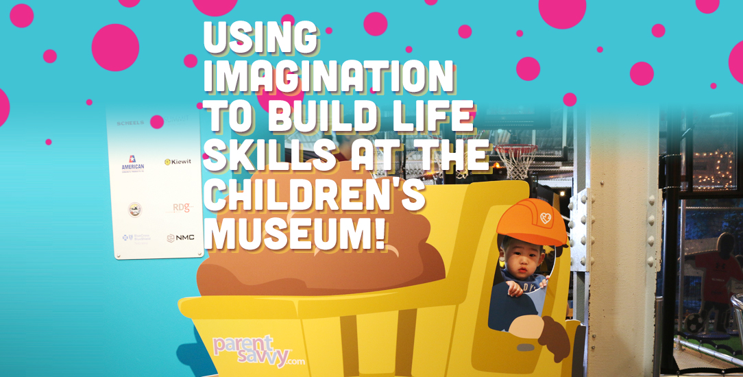 Using Imagination to Build Life Skills at the Children's Museum!