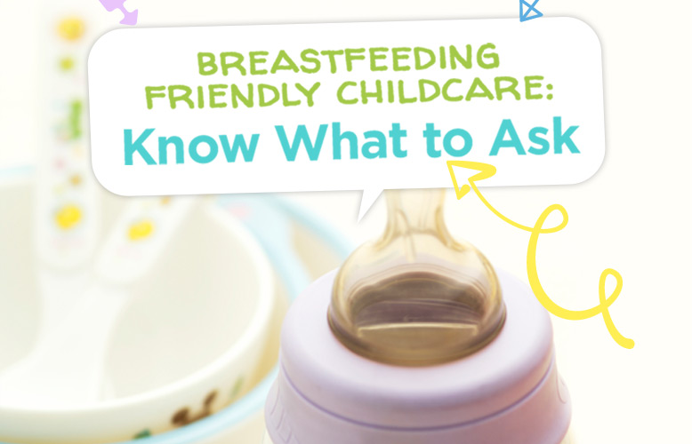 Breastfeeding Friendly Child Care: Know What to Ask