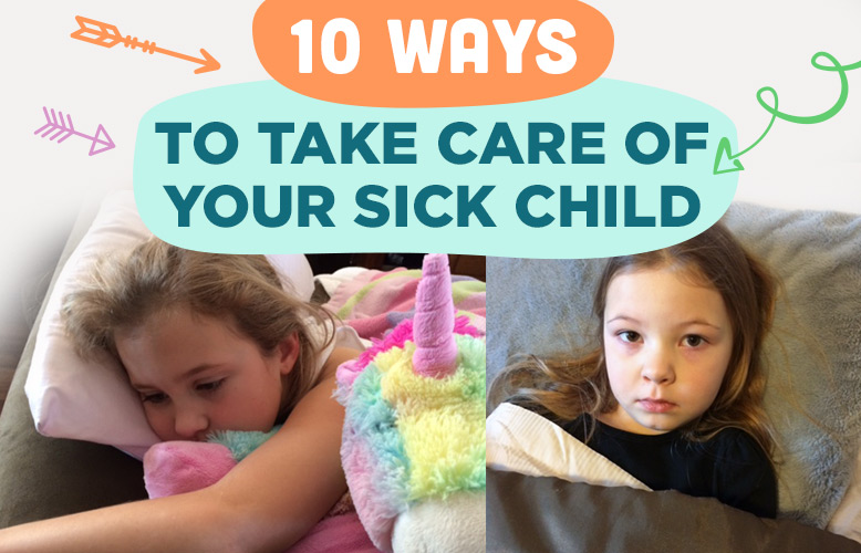 10 Ways to Take Care of Your Sick Child