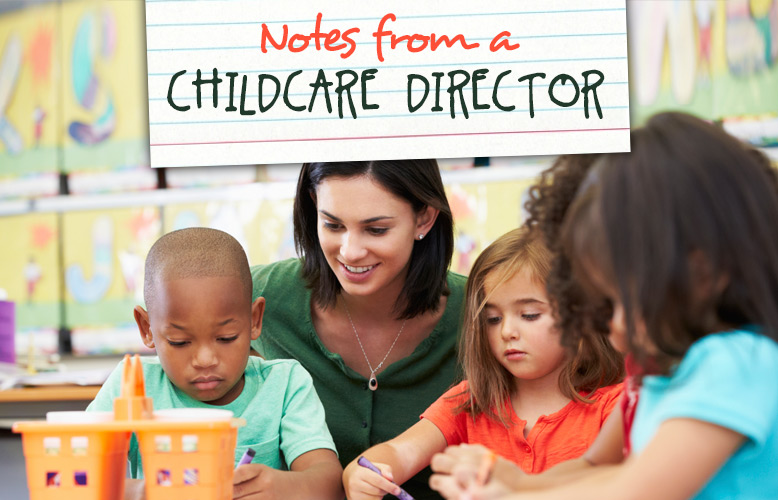 Notes from a Childcare Director