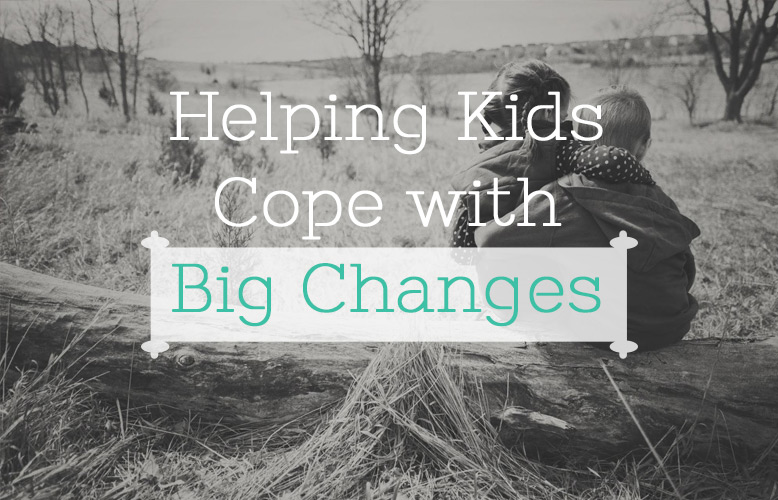 Helping Kids Cope with Big Changes