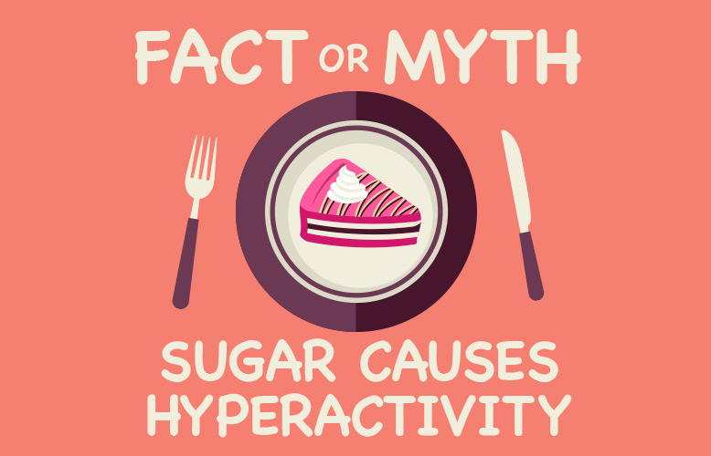 Fact or Myth: Sugar Causes Hyperactivity