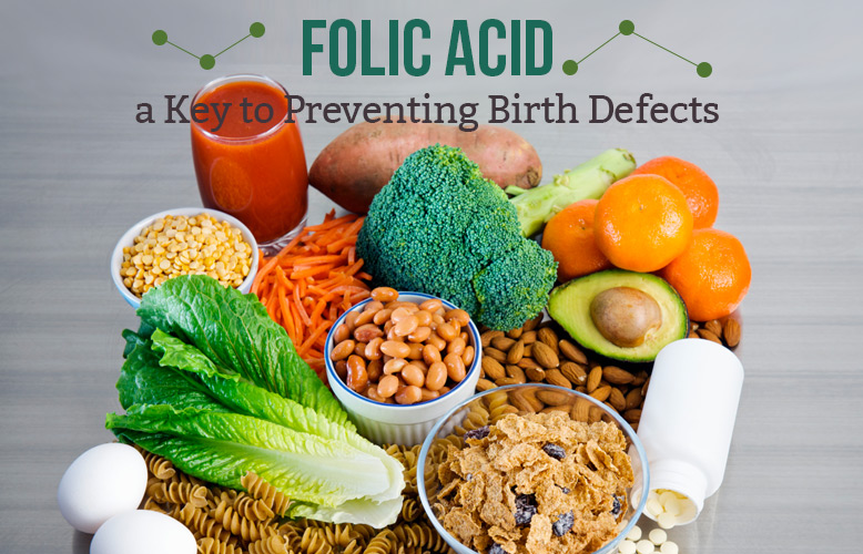 Folic Acid, a Key to Preventing Birth Defects