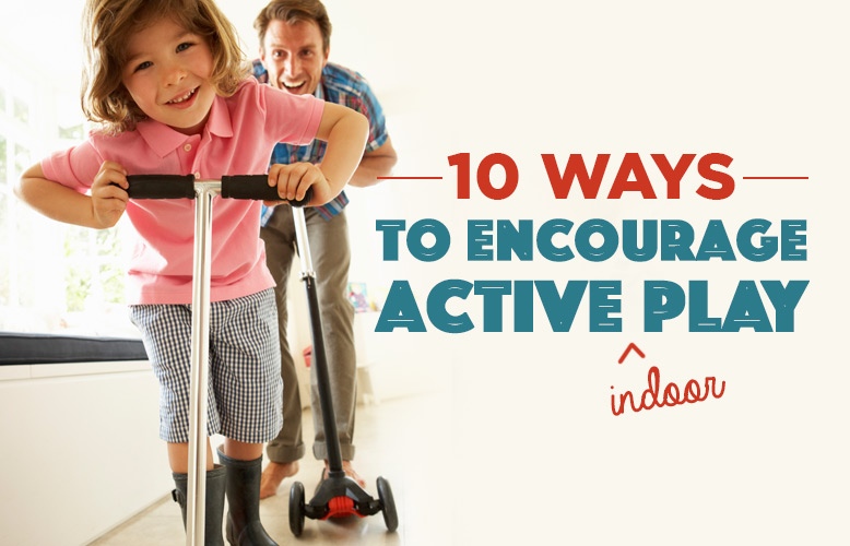 10 Ways to Encourage Active Play