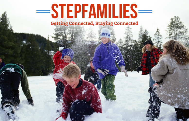 Stepfamilies - Getting Connected, Staying Connected