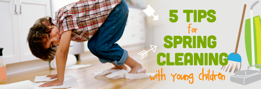 5 Tips for Spring Cleaning with Young Children