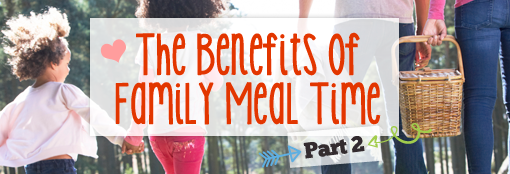 5 Tips for Family Meal Times - Part 2