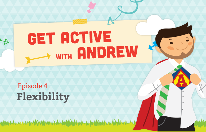 Get Active with Andrew: Flexibility