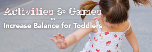Activities and Games to Increase Balance for Toddlers